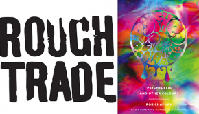 Psychedelia and other colours Launch Party at Rough Trade, East London