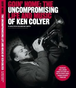 Goin' Home: The Uncompromising Life and Music of Ken Colyer